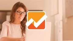 Google Analytics Training Course to Grow Your Business : Learn Google Analytics from Scratch